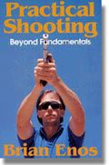 "Brian Enos : Livre ""Practical Shooting"""